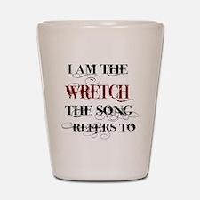 I am the Wretch.. Shot Glass