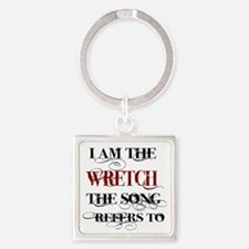 I am the Wretch.. Square Keychain