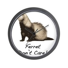 Ferret Dont Care! Wall Clock