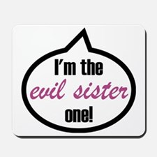 Im_the_evilsister Mousepad