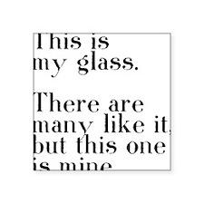 "my glass Square Sticker 3"" x 3"""