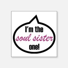 "Im_the_soulsis Square Sticker 3"" x 3"""