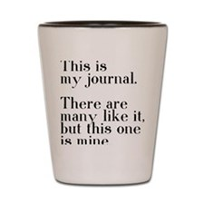 my journal Shot Glass