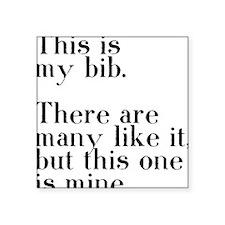 """my bib Square Sticker 3"""" x 3"""""""