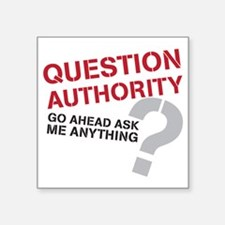 "QUESTIONAUTHORITY Square Sticker 3"" x 3"""