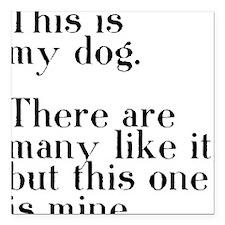 "my dog Square Car Magnet 3"" x 3"""