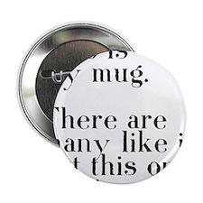 """my mug 2.25"""" Button"""