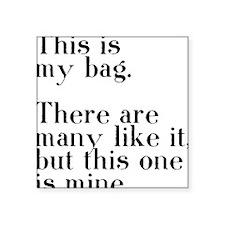 "my bag Square Sticker 3"" x 3"""