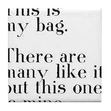 my bag Tile Coaster