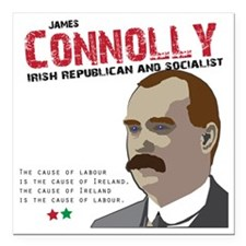 "James Connolly quote on  Square Car Magnet 3"" x 3"""
