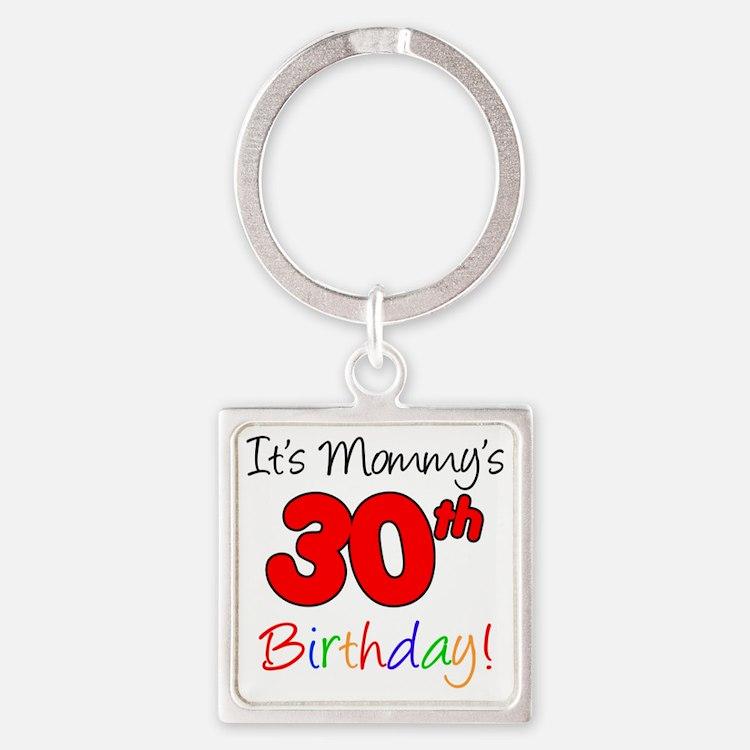 Mommys 30th Birthday Square Keychain