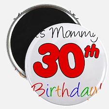Mommys 30th Birthday Magnet