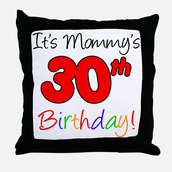 Mommys 30th Birthday Throw Pillow