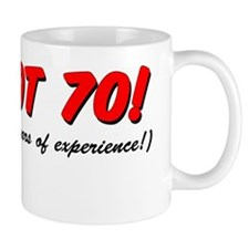 Im Not 70 Mug