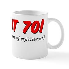 Im Not 70 Small Mug
