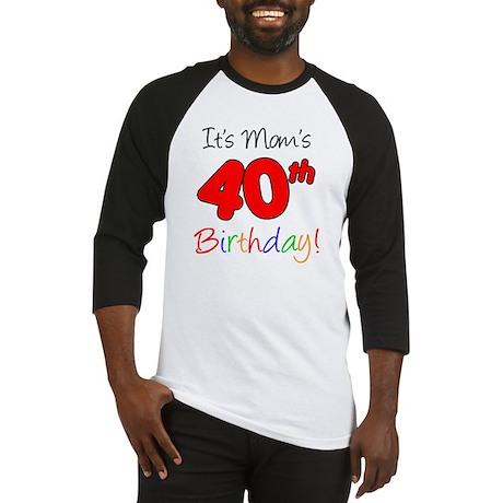 Moms 40th Birthday Baseball Jersey