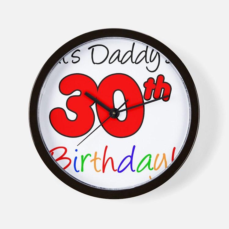 Its Daddys 30th Birthday Wall Clock