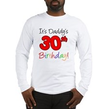 Its Daddys 30th Birthday Long Sleeve T-Shirt