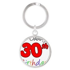 Its Daddys 30th Birthday Round Keychain