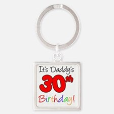 Its Daddys 30th Birthday Square Keychain