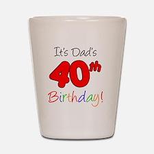 Dads 40th Birthday Shot Glass