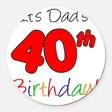 Dads 40th Birthday Round Car Magnet