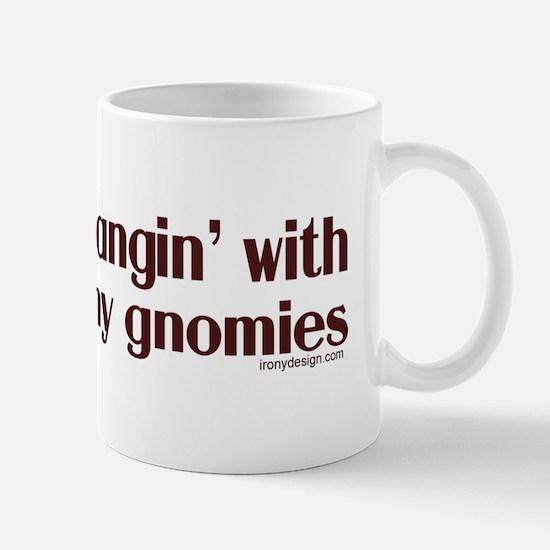 hanginwithmygnomiesBUMPER Mug