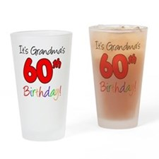 Its Grandmas 60th Birthday Drinking Glass