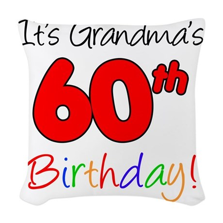 Its Grandmas 60th Birthday Woven Throw Pillow