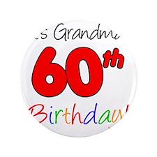 "Its Grandmas 60th Birthday 3.5"" Button"