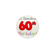 Its Grandmas 60th Birthday Mini Button