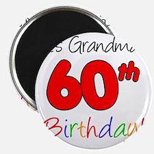 Its Grandmas 60th Birthday Magnet