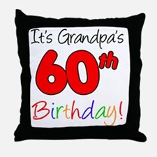 Its Grandpas 60th Birthday Throw Pillow