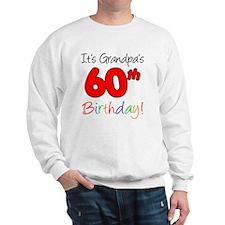 Its Grandpas 60th Birthday Sweatshirt