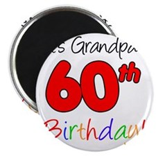 Its Grandpas 60th Birthday Magnet