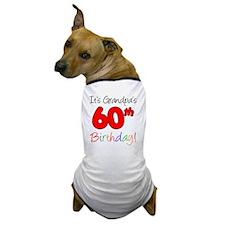 Its Grandpas 60th Birthday Dog T-Shirt