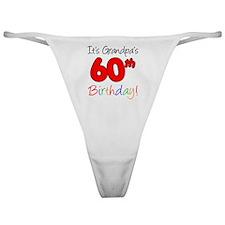Its Grandpas 60th Birthday Classic Thong