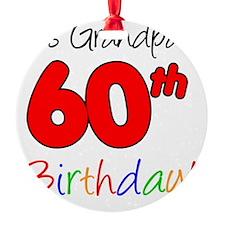 Its Grandpas 60th Birthday Ornament