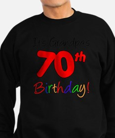 Its Grandpas 70th Birthday Sweatshirt (dark)