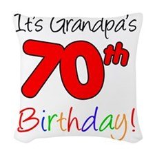 Its Grandpas 70th Birthday Woven Throw Pillow
