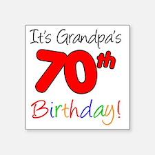"Its Grandpas 70th Birthday Square Sticker 3"" x 3"""