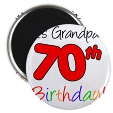 Its Grandpas 70th Birthday Magnet