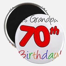 Its Grandpas 70th Birthday Magnet