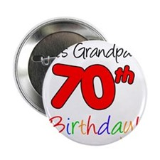 "Its Grandpas 70th Birthday 2.25"" Button"