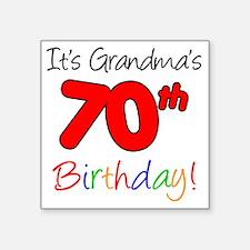 """Its Grandmas 70th Birthday Square Sticker 3"""" x 3"""""""