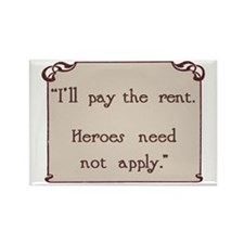 I'll Pay the Rent Rectangle Magnet