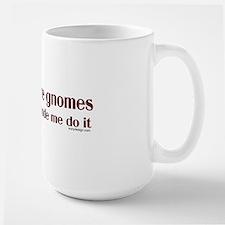 thegnomesmademedoitBUMPER Mug