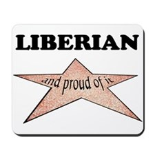 Liberian and proud of it Mousepad