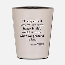 Socrates Live Quote Shot Glass