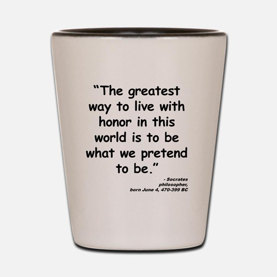 Socrates Live Quote Shot Glass
